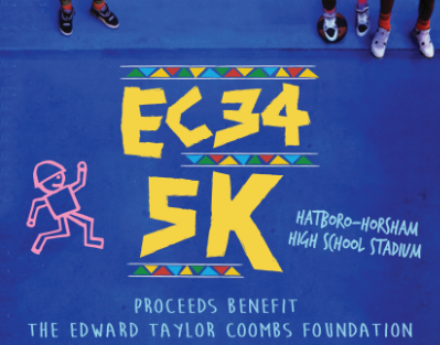 The EC34 5K will be held on May 21 at Hatboro-Horsham High School. Proceeds benefit the Edward Taylor Coombs Foundation.